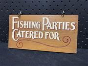 Sale 9092 - Lot 1026 - Hand painted FISHING PARTIES double sided timber sign (h:12 x w:24cm)