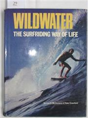 Sale 8431B - Lot 29 - Laurie McGinness and Peter Crawford. Wildwater, The Surfriding Way of Life. Rigby 1977. Hardback with dust wrapper, 128 pages