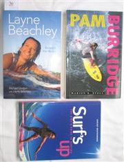 Sale 8431B - Lot 36 - Three Books on Female Surfing - Layne Beachley Beneath the Waves, Ebury Press 2008; Pam Burridge, A&R 1992; and Surf's Up, The Girls...