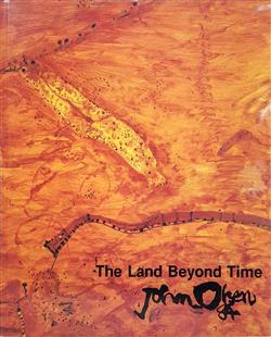 Sale 9093A - Lot 5086 - OLSEN, John  The Land Beyond Time - John Olsen (paperback), published 1984 -