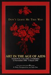 Sale 8828 - Lot 2088 - Nayland Blake (1960 - ) - Dont Leave Me This Way: Art in the age of AIDS 79 x 51cm