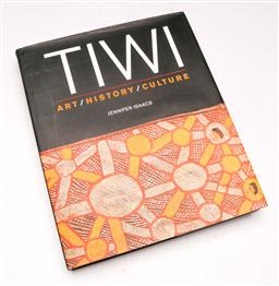 Sale 9110 - Lot 83 - A hard cover Tiwi Art-History-Culture by Jennifer Isaacs