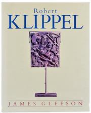 Sale 8392A - Lot 1 - (2 volumes) GLEESON, James: Robert Klippel & Robert Klippel: Sculpture since 1970