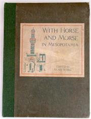 Sale 8639 - Lot 3 - With Horse and Morse in Mesopotamia, edited by Keast Burke, Wholly set up and printed by Arthur Mcquitty, Sydney,  1927.