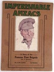 Sale 8639 - Lot 4 - Imperishable Anzacs, a Story of Famous First Brigade with 67 illustrations, from the Diary of Pte H W Cavill, published by William B...