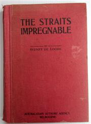 Sale 8639 - Lot 26 - The Straits Impregnable, by Sydney De Loghe, written in Australia, Egypt and Gallipoli to the First Australian Division, published b...