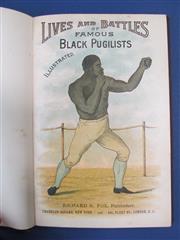 Sale 8419A - Lot 18 - Black Pugilists - a good copy of Lives and Battles of Famous Black Pugilists, Richard Fox 1897 (rebound)