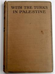 Sale 8639 - Lot 36 - With the Turks in Palestine, by Alexander Aaronsohn, published by Constable and Co London 1917.