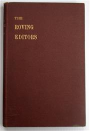 Sale 8639 - Lot 43 - The Roving Editors, by W J Sowden (editor of The Register Adelaide), published by W K Thomas and Co Adelaide 1919.