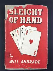 Sale 8539M - Lot 25 - Will Andrade, Sleight of Hand. First Edition. Self-published by Will Andrade, Melbourne 1945. Grey hardcover with red dustjacket....