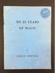 Sale 8539M - Lot 45 - Leslie Cristall, My 25 Years of Magic. Signed, First Limited and Numbered Edition. Published by the Author, 1966, no. 65. Bound in...