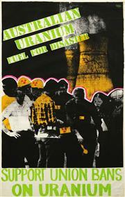 Sale 8696A - Lot 5053 - Cockaroach Posters - AUSTRALIAN URANIUM, FUEL FOR DISASTER: Support Union Bans on Uranium 84 x 53cm